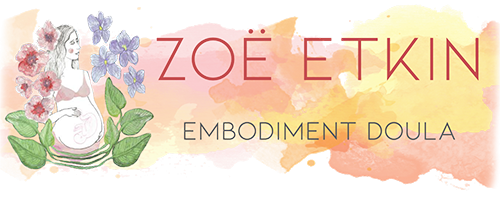 Zoë Etkin: Embodiment Doula